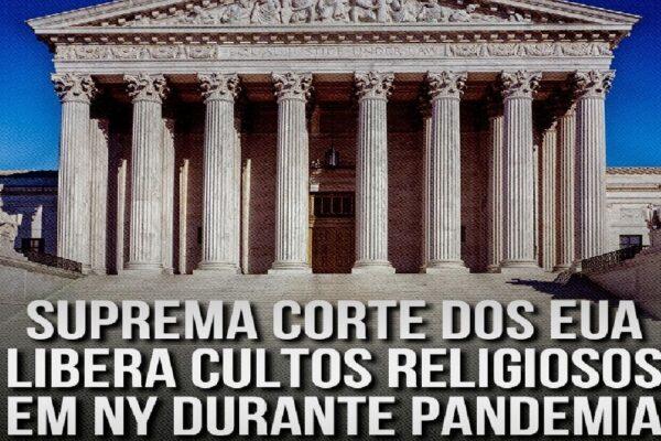 Suprema Corte dos EUA libera cultos religiosos em Nova York durante pandemia