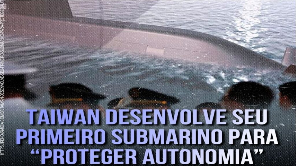 """Taiwan desenvolve submarino para """"proteger autonomia"""" e evitar uma possível invasão chinesa"""