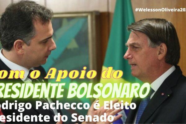 Com apoio do Presidente Bolsonaro, Rodrigo Pacheco é eleito presidente do Senado